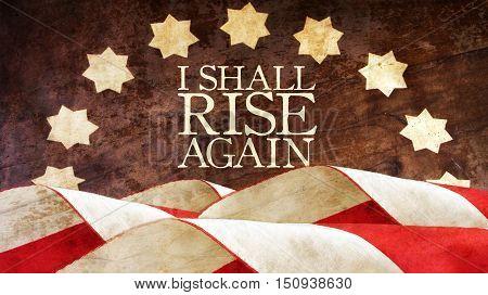 I shall rise again. From Latin Resurgam. Usa Flag.