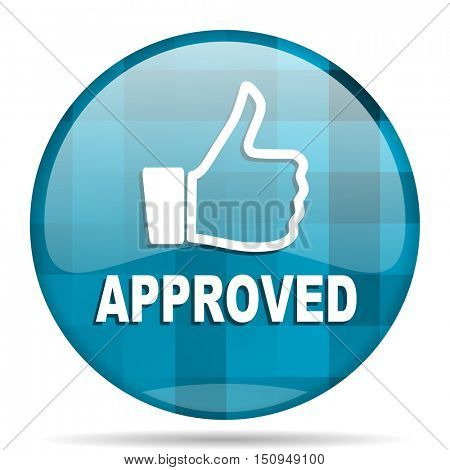 approved blue round modern design internet icon on white background