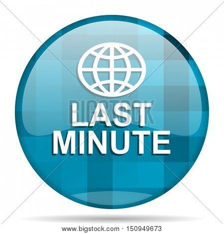 last minute blue round modern design internet icon on white background