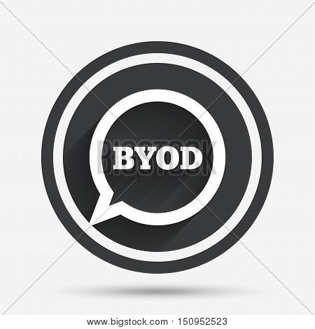 BYOD sign icon. Bring your own device symbol. Speech bubble sign. Circle flat button with shadow and border. Vector