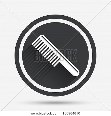 Comb hair sign icon. Barber symbol. Circle flat button with shadow and border. Vector