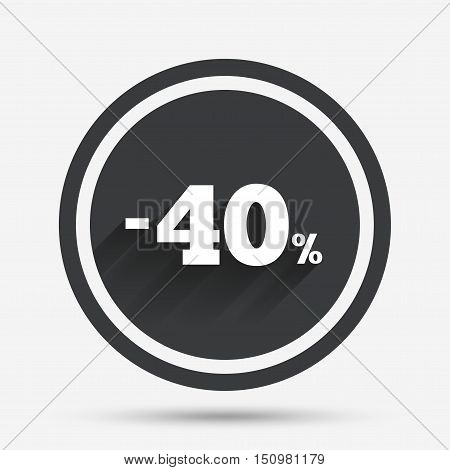 40 percent discount sign icon. Sale symbol. Special offer label. Circle flat button with shadow and border. Vector