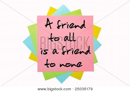 "Proverb ""a Friend To All Is A Friend To None"" Written On Bunch Of Sticky Notes"