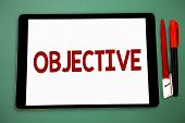 Conceptual Hand Writing Showing Objective. Business Photo Showcasing Goal Planned To Be Achieved Des poster