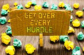 Text Sign Showing Get Over Every Hurdle. Conceptual Photo Overcome Any Obstacle Problem Trouble Adve poster