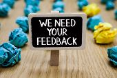 Text Sign Showing We Need Your Feedback. Conceptual Photo Give Us Your Review Thoughts Comments What poster
