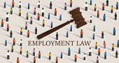 Employment Law Labor Legislation A Gavel And People Cowd. Concept Of Legal Education. Vector poster