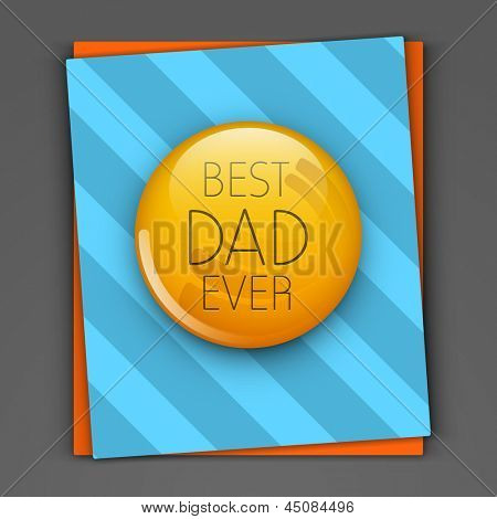 Happy Fathers Day greeting or gift cards with text Best Dad Ever.