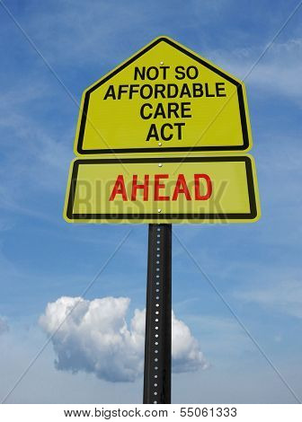 conceptual sign with words not so affordable care act ahead over blue sky