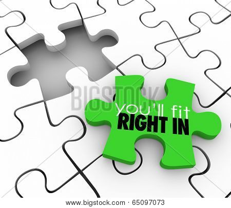 You'll Fit Right words puzzle piece fill a gap group team job