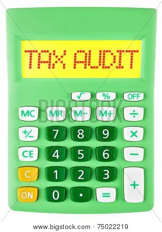 Calculator With Tax Audit On Display On White