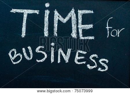 Time For Business Message Handwritten With White Chalk On Blackboard, Successful Business Concept