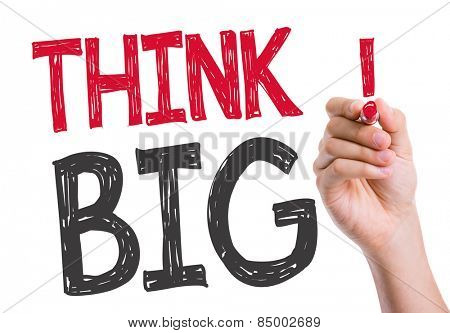 Think Big written on the wipe board