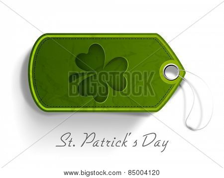 Tag or label design having clover leaf on shiny white background for Happy St. Patrick's Day celebration.
