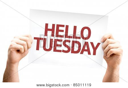 Hello Tuesday card isolated on white background