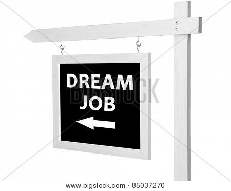 Pointer with text Dream Job isolated on white