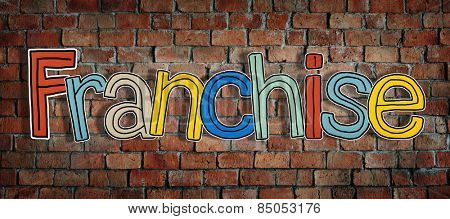 The Word Franchise on a Brick Wall