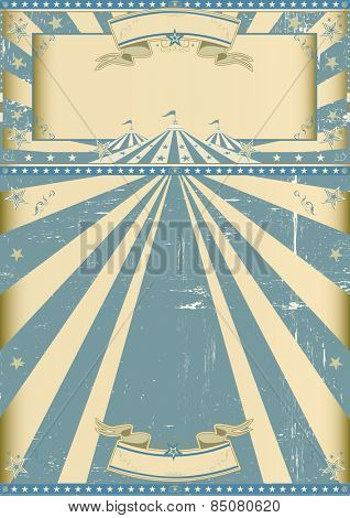 vintage circus blue show. A grunge circus vintage poster for your circus company.