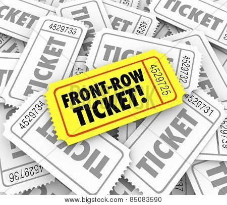 Front Row Ticket words on a special admission vip access pass for best seats in a theater for movie, play, concert or performance