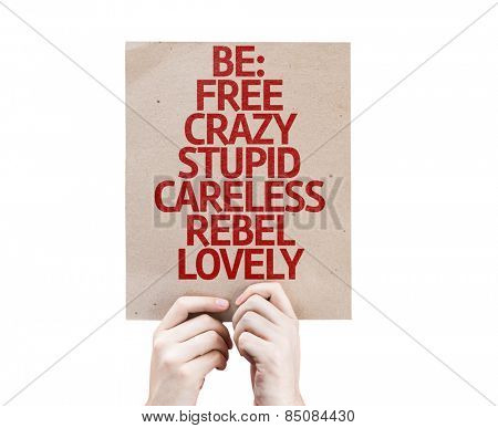Be: Free, Crazy, Stupid, Careless, Rebel, Lovely card isolated on white