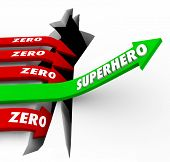 pic of zero  - Superhero word on a green arrow rising above opposite Zero arrows falling to illustrate one who is top performer or best at work in getting jobs or tasks done with great results - JPG