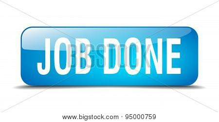 Job Done Blue Square 3D Realistic Isolated Web Button