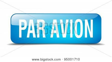 Par Avion Blue Square 3D Realistic Isolated Web Button