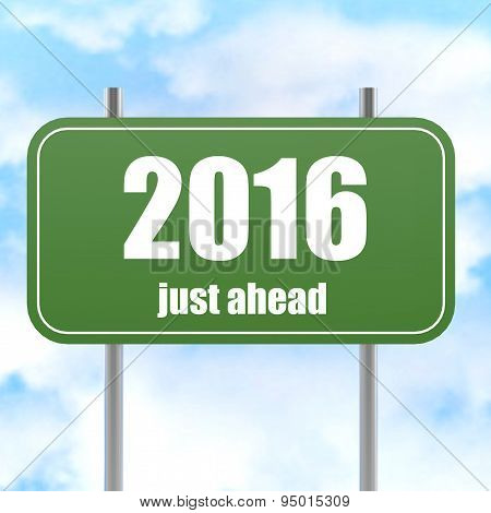 Street Sign With 2016 Just Ahead In Blue Sky