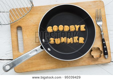 Cookie Biscuits Word Goodbye Summer In Frying Pan