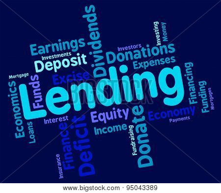 Lending Word Shows Bank Loan And Advance