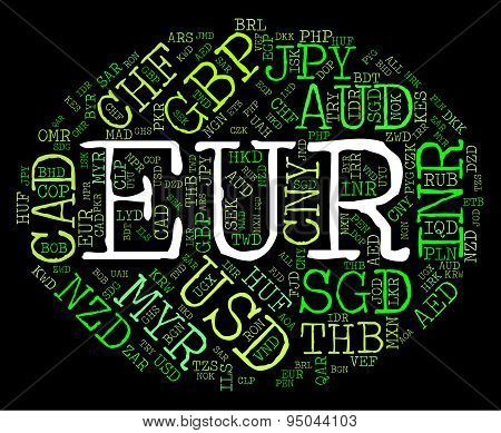 Euro Currency Means Foreign Exchange And Banknotes