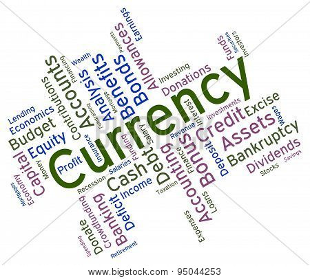 Currency Word Indicates Worldwide Trading And Currencies