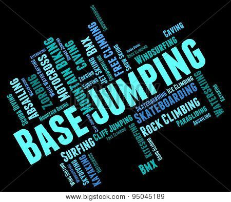 Base Jumping Indicates Basejump Basejumper And Basejumping
