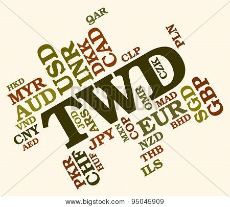 Twd Word Shows New Taiwan Dollar And Currencies