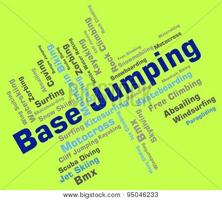 Base Jumping Represents Base-jump Basejump And Words