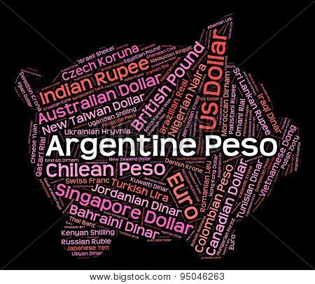 Argentine Peso Represents Foreign Exchange And Argentina