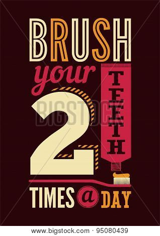 Brush your teeth two times a day. Typographic retro dental poster. Vector Illustration.