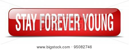 Stay Forever Young Red Square 3D Realistic Isolated Web Button