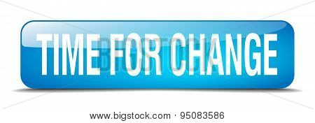 Time For Change Blue Square 3D Realistic Isolated Web Button