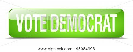 Vote Democrat Green Square 3D Realistic Isolated Web Button
