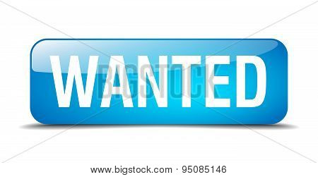 Wanted Blue Square 3D Realistic Isolated Web Button