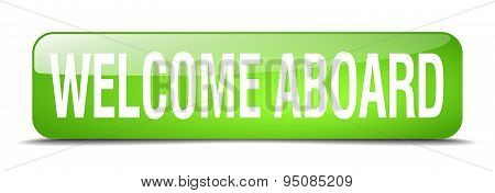 Welcome Aboard Green Square 3D Realistic Isolated Web Button