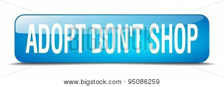 Adopt Don't Shop Blue Square 3D Realistic Isolated Web Button