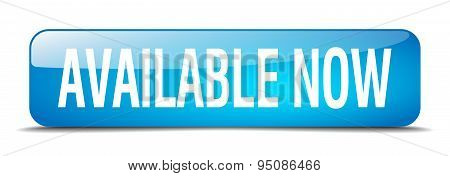 Available Now Blue Square 3D Realistic Isolated Web Button