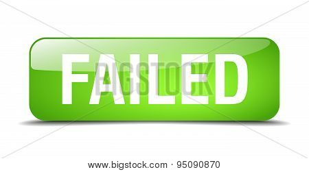 Failed Green Square 3D Realistic Isolated Web Button