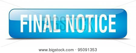 Final Notice Blue Square 3D Realistic Isolated Web Button