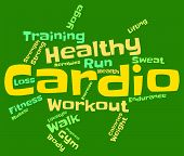 stock photo of cardio  - Cardio Word Representing Aerobic Fitness And Workout - JPG