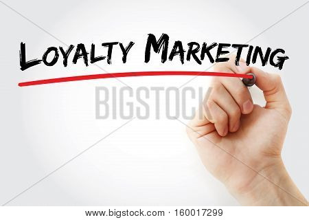 Hand Writing Loyalty Marketing With Marker