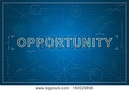 Opportunity on paper blueprint background business concept