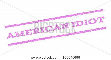American Idiot watermark stamp. Text tag between parallel lines with grunge design style. Rubber seal stamp with dust texture. Vector violet color ink imprint on a white background.